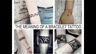 THE MEANING OF A BRACELET TATTOO - Facts And Photos For Tattoovalue.net