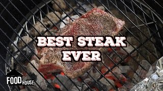 Best Steak Ever - Tips And Tricks For A Better Grilled Steak