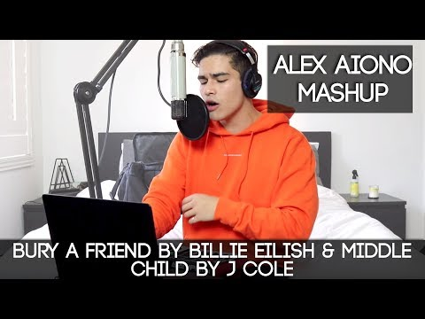 Bury A Friend By Billie Eilish & Middle Child By J Cole | Alex Aiono Mashup!!!