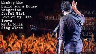DMB - Monkey Man - Build You A House - Tangerine - J.Girl - LOML - Iwoya - My Antonia - Sing Alone