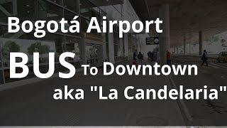 preview picture of video 'Trip Bogota airport to La Candelaria at downtown, low cost transport by Bus'