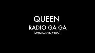 Queen - Radio Ga Ga (Official Lyric Video)