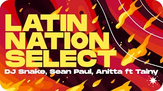 DJ Snake, Sean Paul, Anitta Ft. Tainy   Fuego