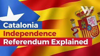 Catalonia Independence Referendum Explained