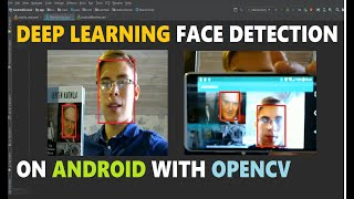 Deep Learning Face Detection on Android with OpenCV || Android Deep Learning with OpenCV #7