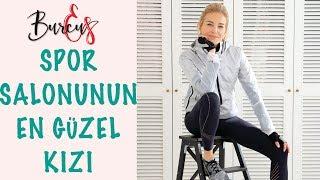 BurcuEs | Spor Salonunun En Güzel Kızı Olmak | Moda mı Dediniz?