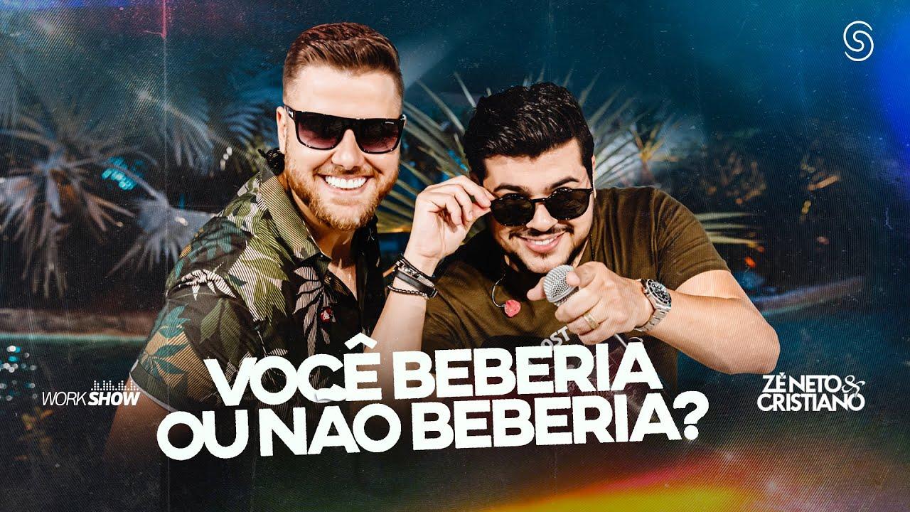 Zé Neto e Cristiano - Você beberia ou não beberia?
