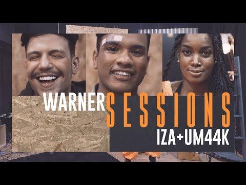 Warner Sessions | IZA e Um44K