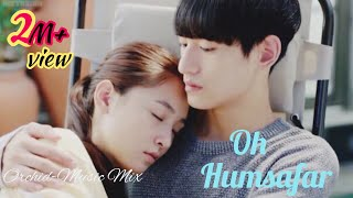 Oh Humsafar Song | Orchid Music Mix
