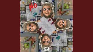 No Yodeling Walmart Kid