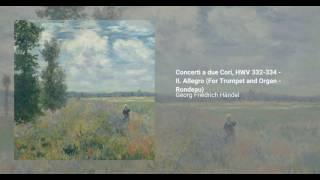 Concerti a due Cori, HWV 332-334