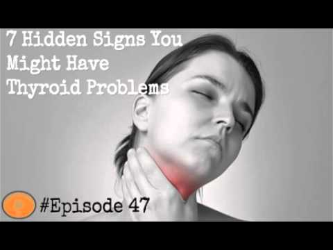 Video 7 Hidden Signs You Might Have Thyroid Problems and what you can do about it