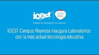 preview picture of video 'ICEST Campus Reynosa inaugura Laboratorios con la más actual tecnología educativa'