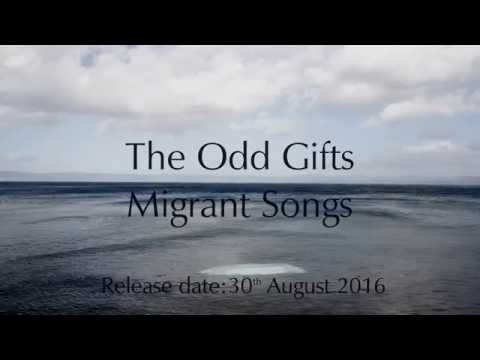 The Odd Gifts - The Odd Gifts – Migrant Songs (Teaser)