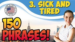#3 Sick and Tired - Достало 🇺🇸 150 английских фраз для разговора OK English