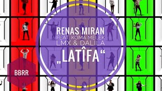 Renas Miran   Latifa (Ft. Melek, LMX & Dalila) Official Video
