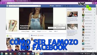 Dica: Como Ser Famoso No  FaceBook | FAMOSINHOS BRASILEIROS