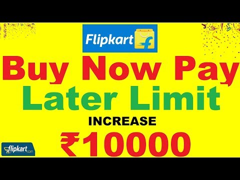 Flipkart Buy Now Pay Later Up To ₹10000 | Flipkart Buy Now Pay Later Limit Increase Mp3