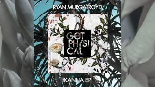 Ryan Murgatroyd - Kanna