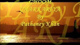 Ghoom charkariya ghoom by Pathanay khan - YouTube