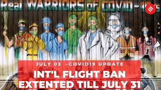 Coronavirus on July 3, International flight ban extended till July 31, 2020 - Download this Video in MP3, M4A, WEBM, MP4, 3GP