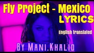 Fly Project   Mexico Lyrics Video