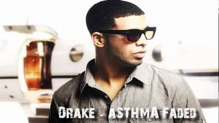 Drake - Faded Asthma Remix 2012