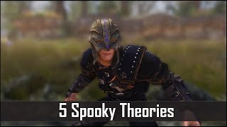 Skyrim: 5 More Spooky Theories Crazy Enough to be True - The Elder Scrolls 5 Lore