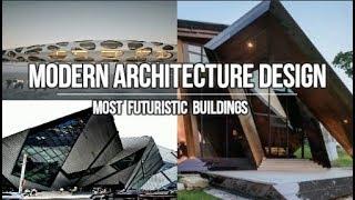 Most Futuristic Buildings  | Modern Architecture