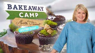 MARTHA STEWART MAKES NATURE-THEMED DESSERTS | BAKEAWAY CAMP: EXTRA SWEET