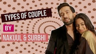 5 Types of Couples Featuring Nakuul Mehta and Surbhi Chandna | V-Day Special
