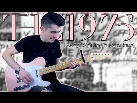 The 1975 - I Always Want To Die (Sometimes) [Guitar & Bass Cover W/ Tabs)