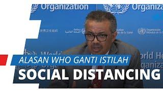 Ganti Istilah Social Distancing ke Physical Distancing, WHO: Isolasi Sosial Tidak Baik untuk Mental