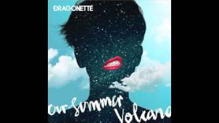 Dragonette - Volcano