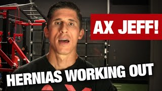 Working Out after Hernia Surgery (AX JEFF!)