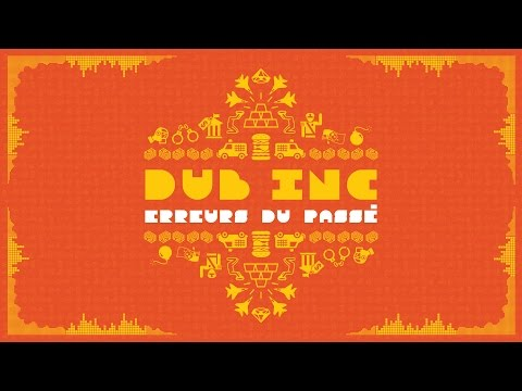 "DUB INC – Erreurs du passé (Lyrics Vidéo Official) – Album ""So What"""