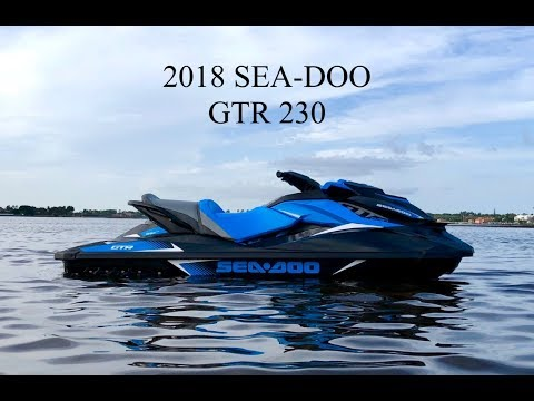 2018 SEA-DOO GTR 230 JET SKI REVIEW