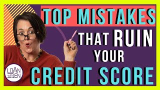 Top Mistakes that RUIN your Credit Score