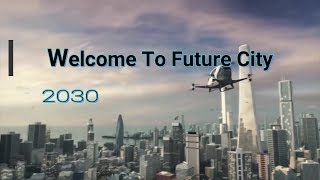 Future City 2030 | Technology | City Of Future - How Everything Change | FilmyBrand
