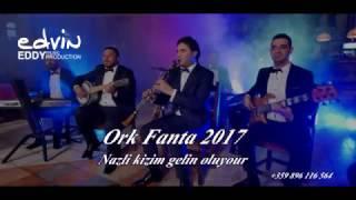 ☆ Ork Fanta 2017  ☆ █▬█ █ ▀█▀  ♫  Nazli Kizim Gelin Oluyor Roman Havasi