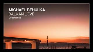 Michael Rehulka - Balkan Love (Original Mix) [Coastline Music]