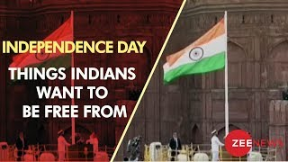 On 72nd Independence Day, here are some things Indians want to be free from
