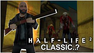 Half-Life 2 Classic: Если Бы Half-Life 2 Вышла в 1998 Году!