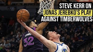 "Warriors' Steve Kerr on 117-107 Timberwolves win: ""good to see Jonas out there."""