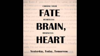 Choose Your Fate- Yesterday, Today, Tomorrow