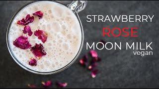 STRAWBERRY ROSE MOON MILK RECIPE | DAIRY FREE VEGAN DRINK