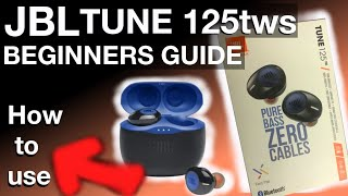 How to use the JBL TUNE125tws (Beginners Guide)