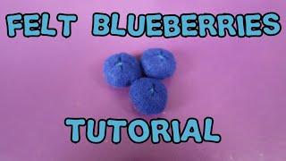 Felt Blueberries Tutorial