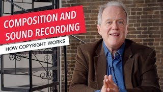 How Copyright Works: Musical Composition Copyright and Sound Recording Copyright | Berklee Online