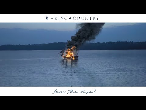 For KING & COUNTRY - Burn The Ships (Official Music Video) - ForKingAndCountry